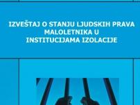 Izveštaj o stanju ljudskih prava maloletnika u institucijama izolacije